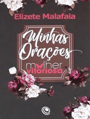 Minhas Orações Mulher Vitoriosa - Flores Rosa - Elizete Malafaia.jpg