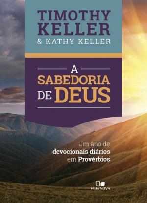 A sabedoria de Deus - Timothy Keller
