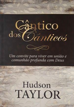 Cântico dos cânticos - Hudson Taylor
