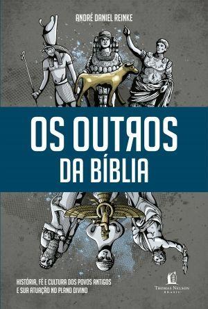 Os outros da bíblia - André Daniel Reinke