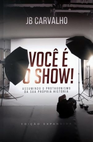 Você é o show - JB Carvalho