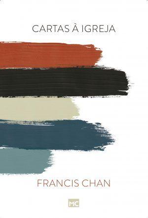 Carta à igreja - Francis Chan
