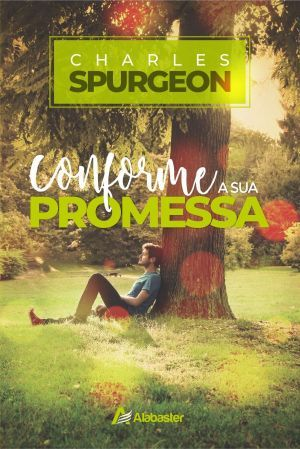 Conforme a sua promessa - Charles Spurgeon