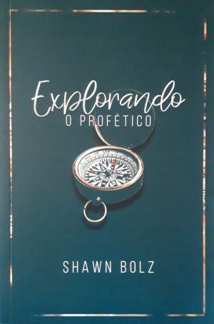 Explorando o Profético - Shawn Bolz