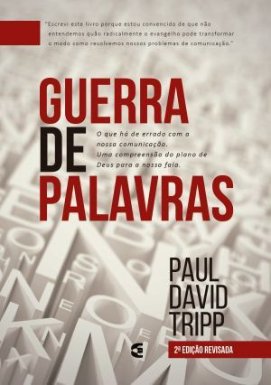 Guerra de Palavras - Paul David Tripp
