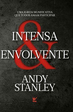 Intensa e Envolvente - Andy Stanley