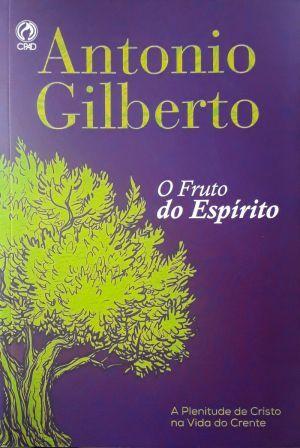 O Fruto do Espírito - Antonio Gilberto