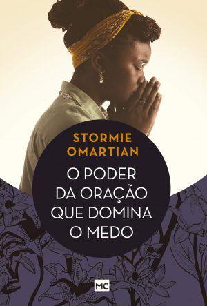 O poder da oração que domina o medo - Stomie Omartian
