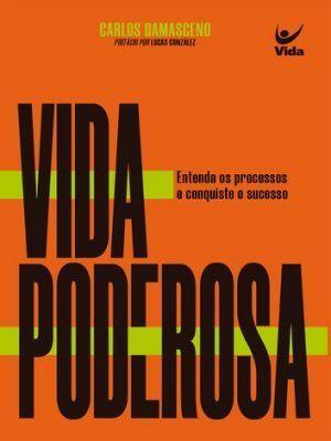 Vida Poderosa - Carlos Damasceno