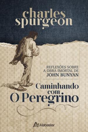 caminhando com o Peregrino - Charles Spurgeon