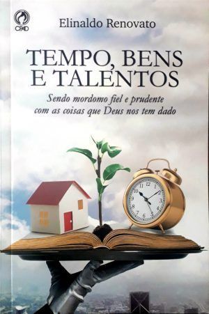 tempos, bens e talentos - Elinaldo Renovato