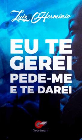 Eu te gerei pede-me e te darei - Luiz Hermínio