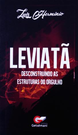 Leviatã - Descontruindo as estruturas do orgulho - Luiz Hermínio