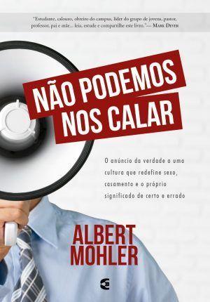 Não podemos nos calar - Albert Mohler