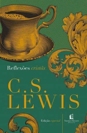 Reflexões Cristãs Edição Especial - C.S Lewis