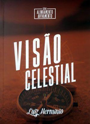 Série Alinhamento Avivamento - Visão Celestial - Luiz Herminio