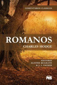 Comentários Clássicos - Romanos - Charles Hodge