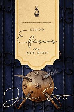 Lendo Efésios com John Stott - Editora Ultimato