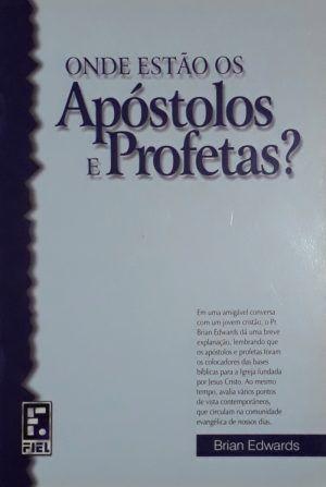Onde estão os Apóstolos e Profetas - Brian Edwards